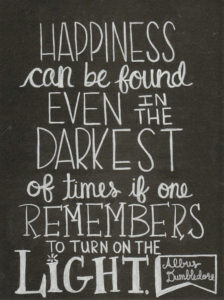 happiness-can-be-found-even-in-the-darkest-of-times-if-one-remembers-to-turn-on-the-light-dumbledore-quote-chalk-art-8-56